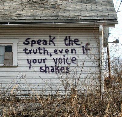 SpeakTheTruthEvenIfYourVoiceShakes