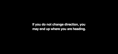 IfYouDoNotChangeDirection