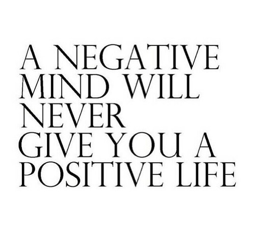 ANegativeMindWillNeverGiveYouAPositiveLife