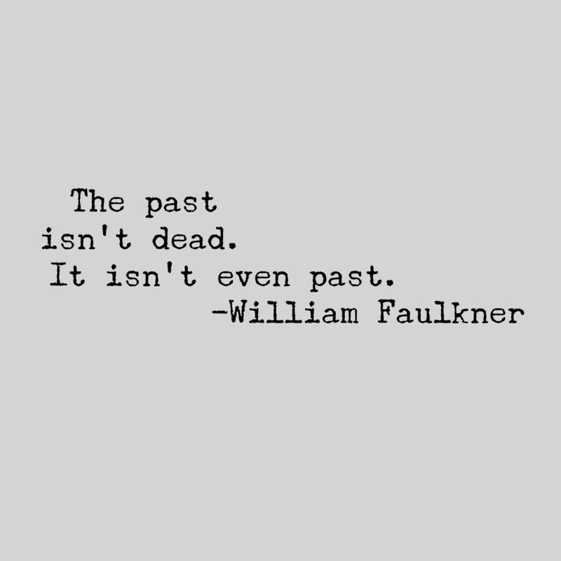 IsntEvenPast_Faulkner