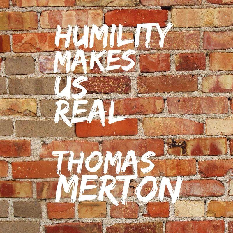 HumilityMakesUsReal